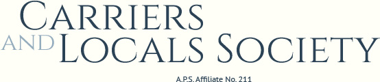 Carriers and Locals Society - APS Affiliate No. 211
